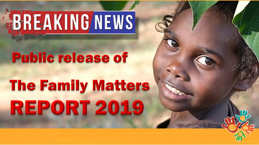 Public release of The Family Matters Report 2019