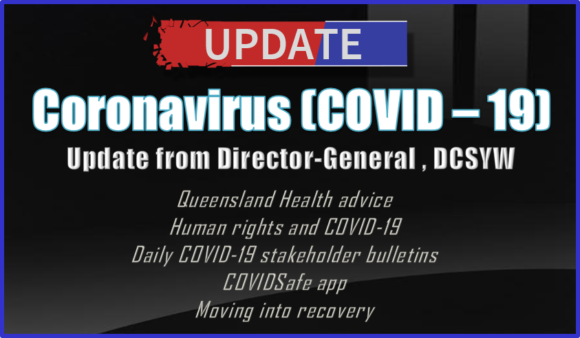 Latest update from Child Safety Director-General on revised Coronavirus restrictions
