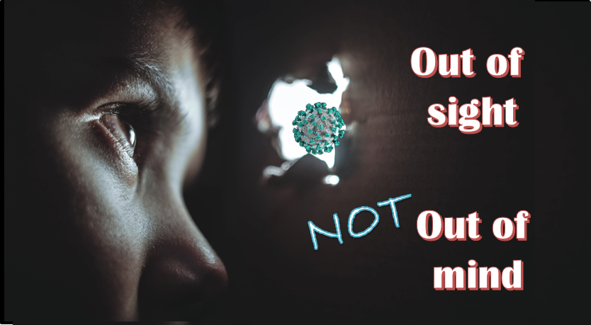 Out of sight – not out of mind